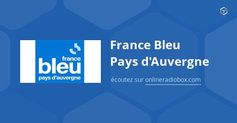 france bleu pays d 39 auvergne en direct clermont ferrand france online radio box. Black Bedroom Furniture Sets. Home Design Ideas
