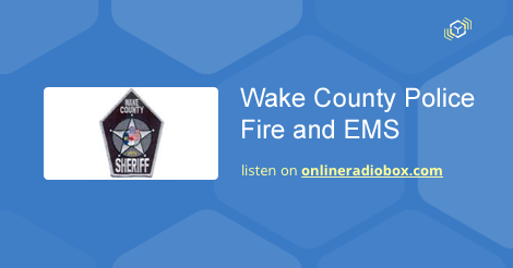 Wake County Police Fire and EMS Listen Live - Raleigh