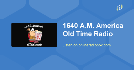 1640 A M  America Old Time Radio Listen Live - Chicago