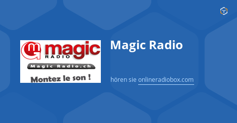Magic Radio Listen Live - Thônex, Switzerland | Online Radio Box