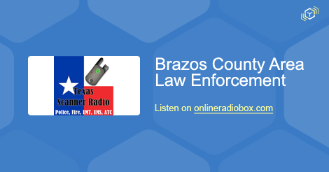 Brazos County Area Law Enforcement Listen Live - Brazos, United