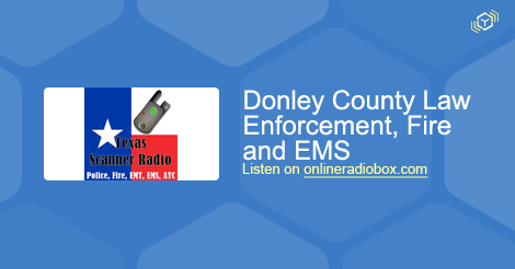 Donley County Law Enforcement, Fire and EMS Listen Live