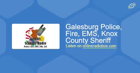 Galesburg Police, Fire, EMS, Knox County Sheriff, State