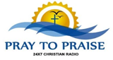 Pray To Praise Christian Radio