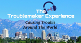 The Troublemaker Experience