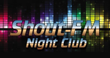 Shout FM NightClub