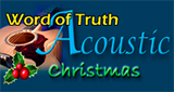 Word of Truth Radio - Acoustic Christmas