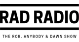 RAD Radio - Rob, Anybody & Dawn