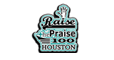 Raise The Praise100 Houston